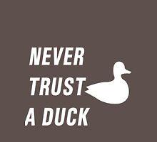 Never trust a duck Unisex T-Shirt