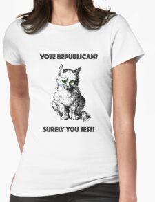 Vote Republican? Surely You Jest! T-Shirt