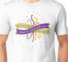 Celebrate A Dream Come True Unisex T-Shirt