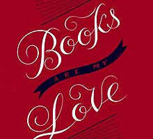 Books are my Love by Katalin Bártfai