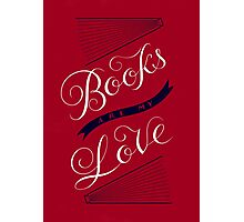 Books are my Love Photographic Print