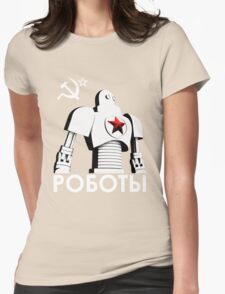 РОБОТЫ - Comrades of Steel, Version 1B.1 Womens Fitted T-Shirt