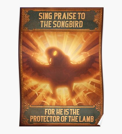 BioShock Infinite – Sing Praise to the Songbird Poster Poster