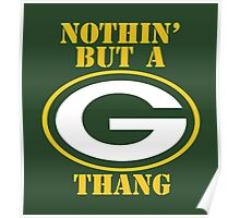 Nothin' But A G Thang (Green Bay Packers - Yellow) Poster