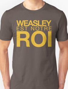 WEASLEY EST NOTRE ROI! Unisex T-Shirt