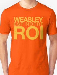 WEASLEY EST NOTRE ROI! T-Shirt