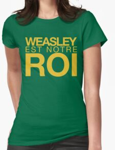 WEASLEY EST NOTRE ROI! Womens Fitted T-Shirt