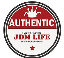 Authentic jdm life found me badge - red Photographic Print
