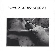 Love Will Tear Us Apart by jessieh29