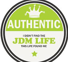 Authentic jdm life found me badge - green by TswizzleEG