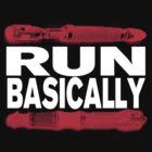 Basically, RUN! by KidsWithKrayons