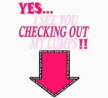 i see you checking out my lumps Womens Fitted T-Shirt
