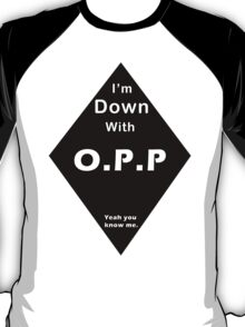 I'm Down With OPP T-Shirt