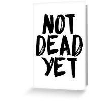 Not Dead Yet - Frank Turner Inspired T-Shirt (Black) Greeting Card