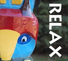 The Relax Totem (The World Is A Beautiful Place) by Jeremy Jorgensen