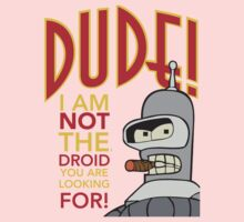 Dude, Not the Droid You Were Looking For! Baby Tee