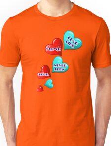 Love like you've never been Hurt. Unisex T-Shirt