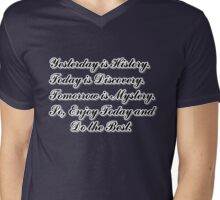 Yesterday is History,Today is Discovery Mens V-Neck T-Shirt