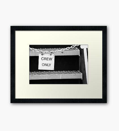Crew Only Framed Print