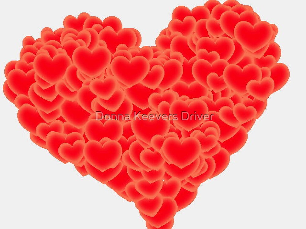 Quot A Heart Full Of Love Quot By Donna Keevers Driver Redbubble