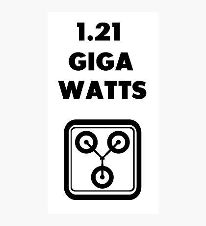 1.21 GIGAWATTS! Photographic Print