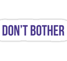 Don't bother Sticker