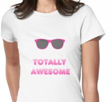 Totally Awesome Womens Fitted T-Shirt