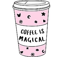 Coffee is Magical ★ Trendy/Hipster/Tumblr Meme Photographic Print