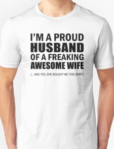I'm a Proud Husband of a Freaking Awesome Wife Funny Husband Gift T-Shirt