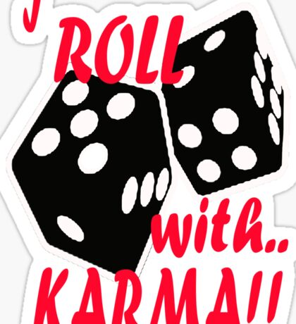 karma arts uk - i roll with karma Sticker