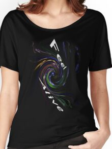 feel alive 1 Women's Relaxed Fit T-Shirt