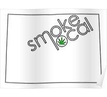 Smoke Local Weed in Denver Colorado (CO) Poster