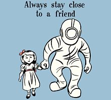 BioShock – Always Stay Close to a Friend Poster (Black) Unisex T-Shirt