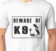 Beware K 9 Unisex T-Shirt