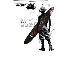 Charlie Don't Surf Photographic Print