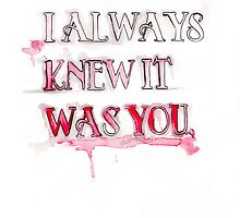 """I Always Knew It Was You"" Love Quote Watercolor Print by Chelsea Easley"