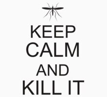Keep calm and kill it by eleni dreamel
