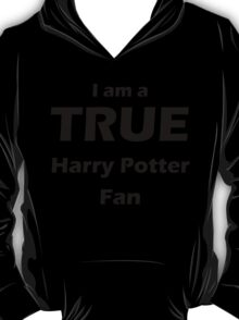 I am a True Harry Potter Fan T-Shirt