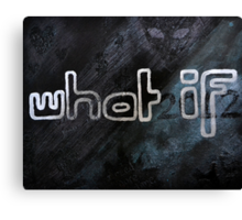 What If? Canvas Print
