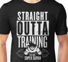 STRAIGHT OUTTA TRAINING TO GO SUPER SAIYAN Unisex T-Shirt