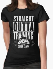 STRAIGHT OUTTA TRAINING TO GO SUPER SAIYAN Womens Fitted T-Shirt