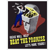 Ideas Will Help Beat The Promise -- WWII Photographic Print
