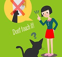 Don't touch it! by BATKEI