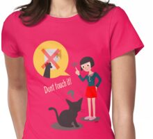 Don't touch it! Womens Fitted T-Shirt