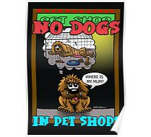 SAY NO TO ANIMALS IN PET SHOPS Poster