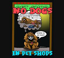 NO DOGS IN PET SHOPS Unisex T-Shirt