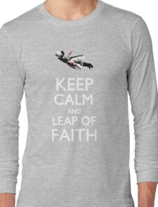Keep Calm and Leap of Faith Long Sleeve T-Shirt
