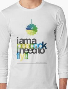 I'm a peacock, I need to fly Long Sleeve T-Shirt
