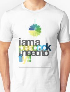 I'm a peacock, I need to fly T-Shirt
