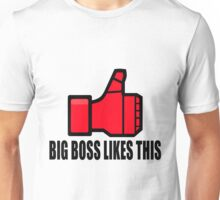Big Boss likes this Unisex T-Shirt